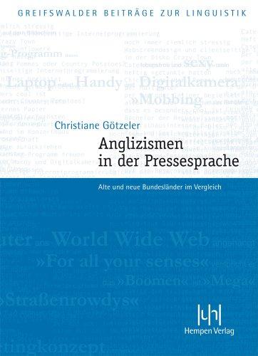 Anglizismen in Der Pressesprache: Alte Und Neue Bundeslander Im Vergleich