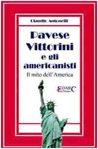 Pavese, Vittorini e gli americanisti. Il mito dell'America